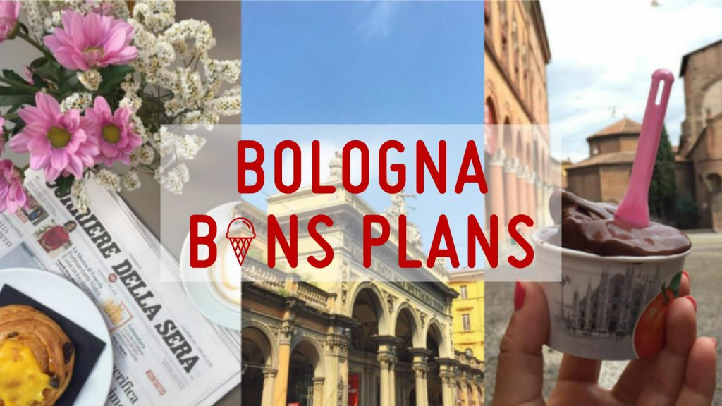 Visit Bologna bons plans - travel blog Camille In Bordeaux