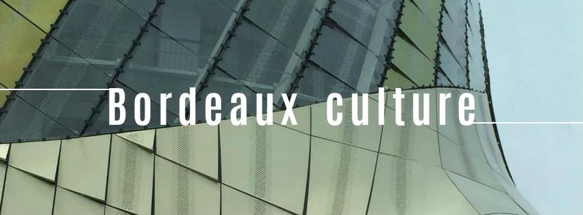 culture Bordeaux blog bons plans idées sorties visites