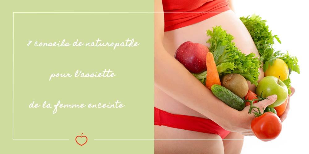 alimentation et grossesse conseils naturopathe